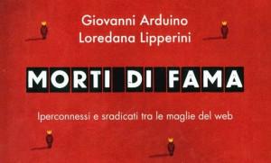 Giovanni Arduino, Loredana Lipperini, Morti di fama, Corbaccio, Roma 2014