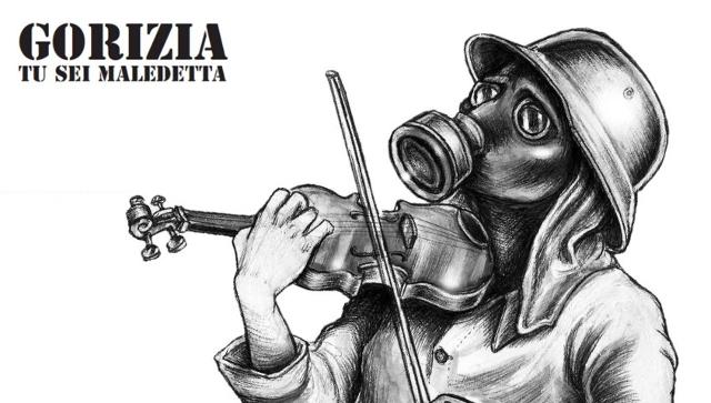 """""""O Gorizia"""", ovvero: ripudiamo la Guerra"""