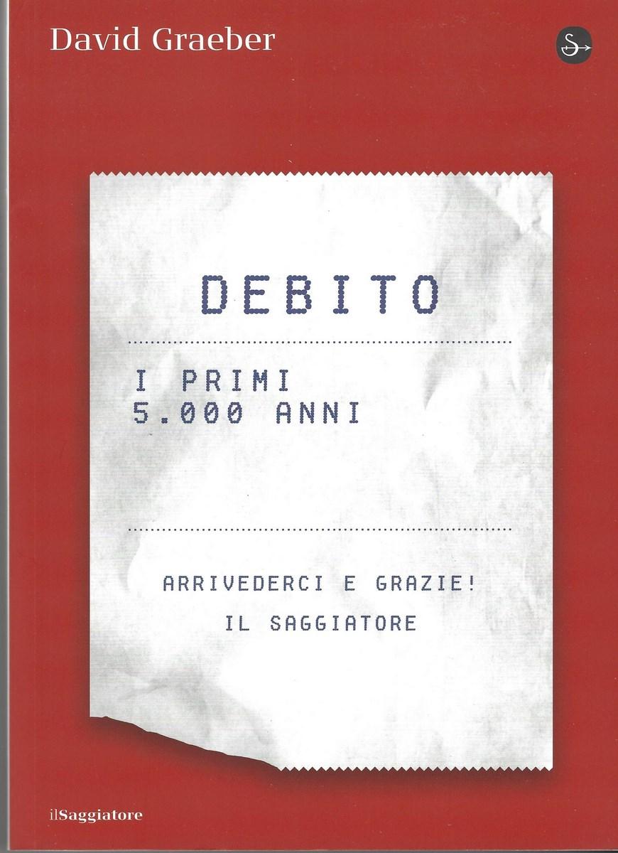 Lo scaffale del debito 4: David Graeber, Debito - I primi 5.000 anni