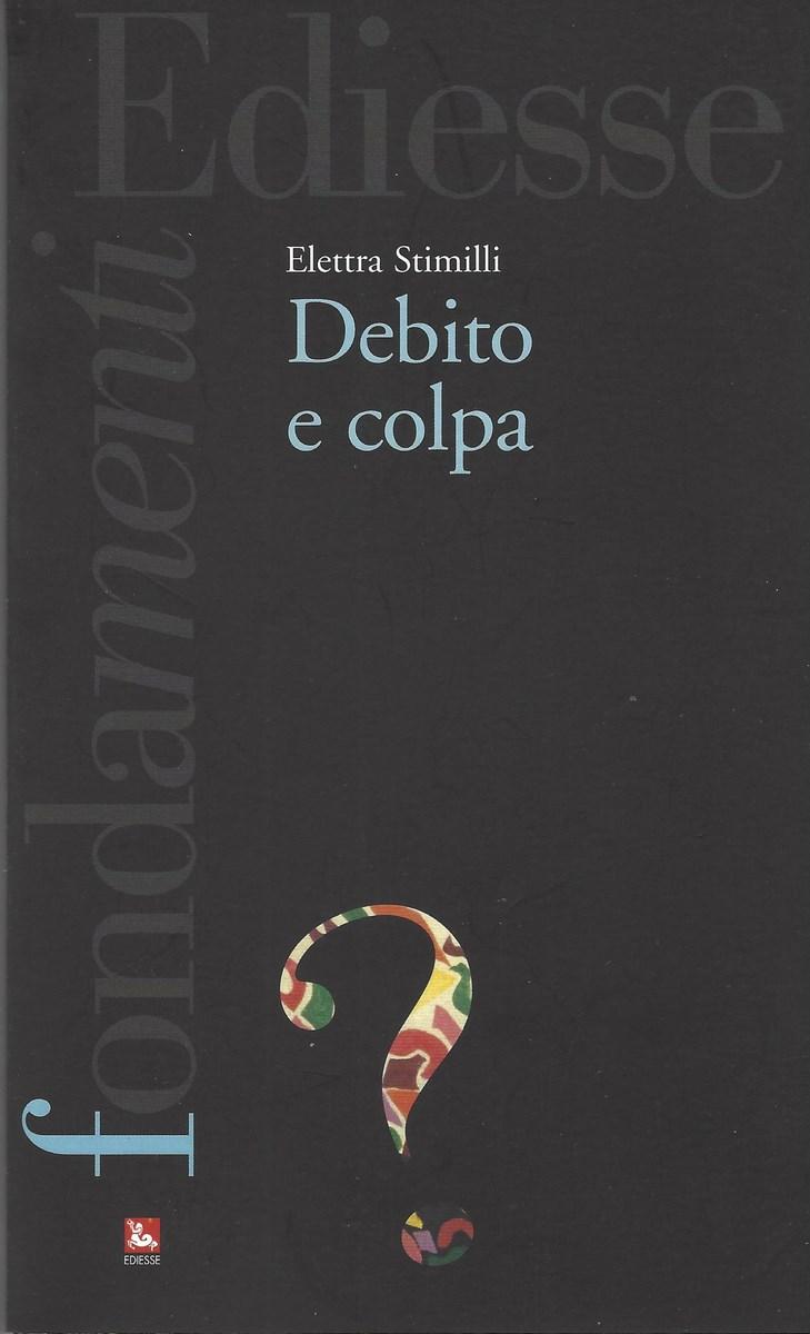 Lo scaffale del debito (5): Debito e colpa.