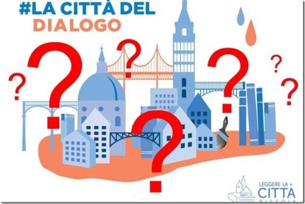 Pistoia: La città del dialogo assente,lettera aperta ai relatori