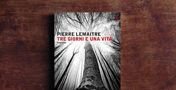 Tre giorni e una vita di Pierre Lemaitre