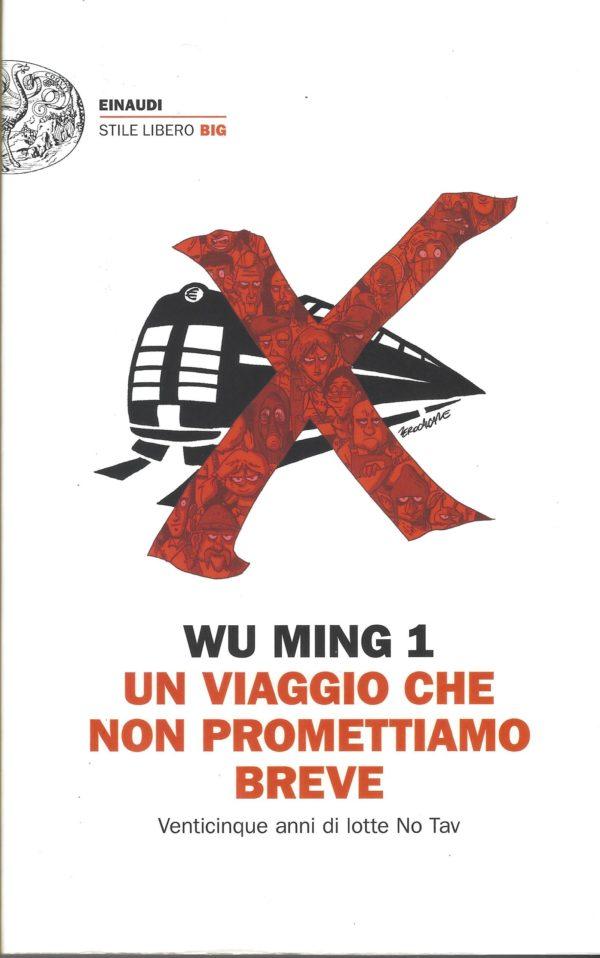 Un viaggio che non promettiamo breve: in Val di Susa con Wu Ming 1