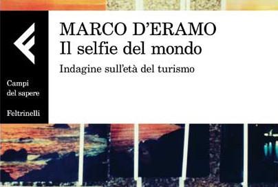 Sabato 21 ottobre - Il selfie del mondo. Indagine sull'età del turismo. A partire da Firenze