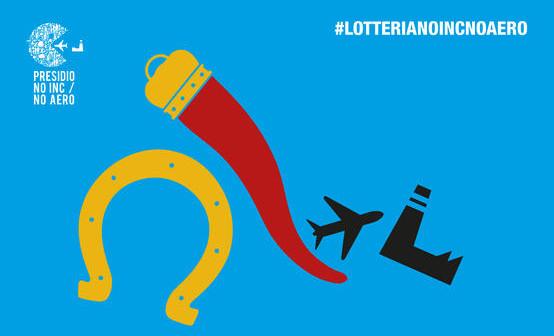 14 gennaio: Lotteria NoInc-NoAero! Per dare un colpo alla fortuna un colpo alle opere nocive!