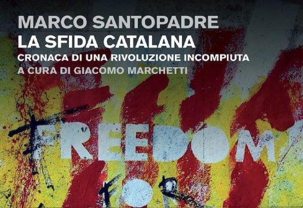 """""""La sfida catalana"""", giovedì 11 a Firenze con Marco Santopadre"""
