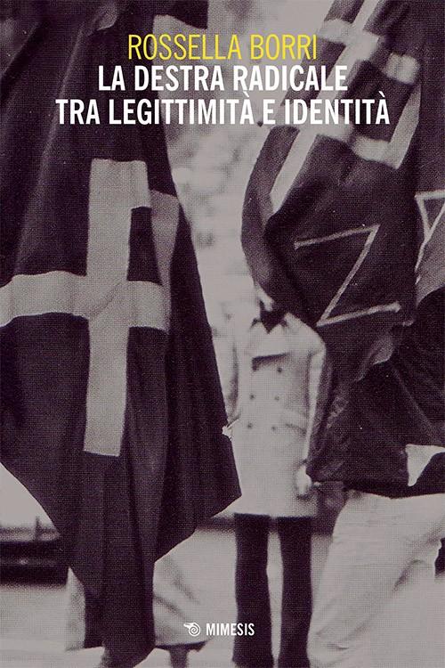 La Destra Radicale tra identità e legittimità