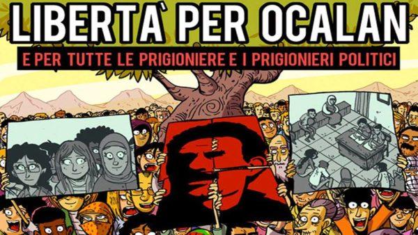 Libertà per Ocalan e per tutte e tutti i prigionieri politici - Difendiamo il Rojava per la libertà e la pace in Medio Oriente