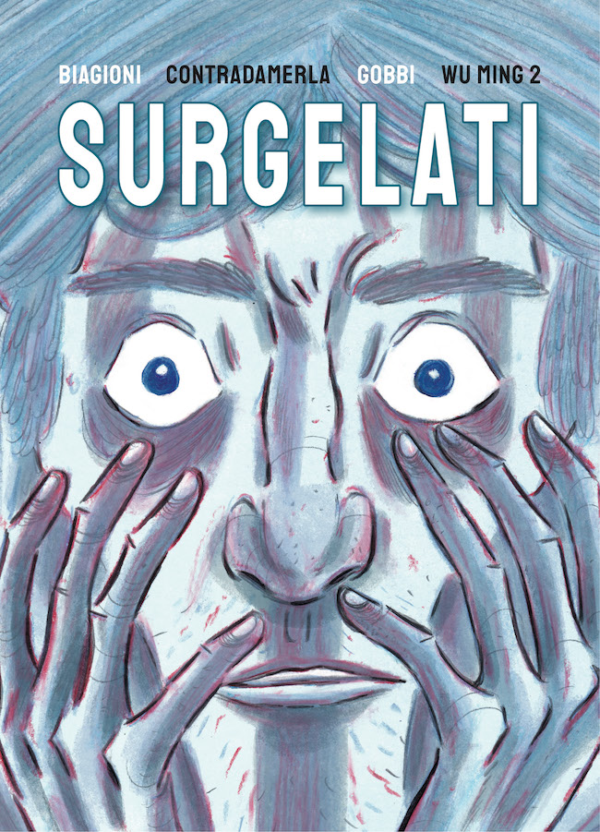 Surgelati. Opera a 10 mani per scrittore e gruppo rock