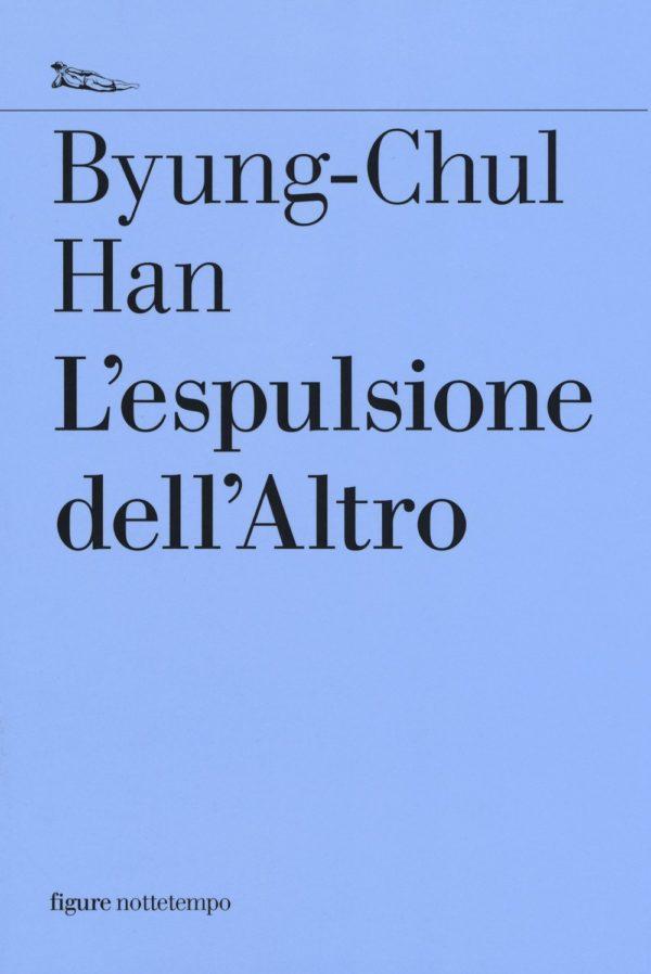 L'espulsione dell'Altro di Byung-Chul Han