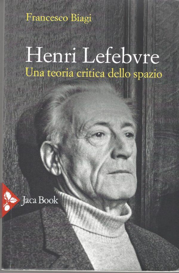 Henri Lefebvre - Una teoria critica dello spazio