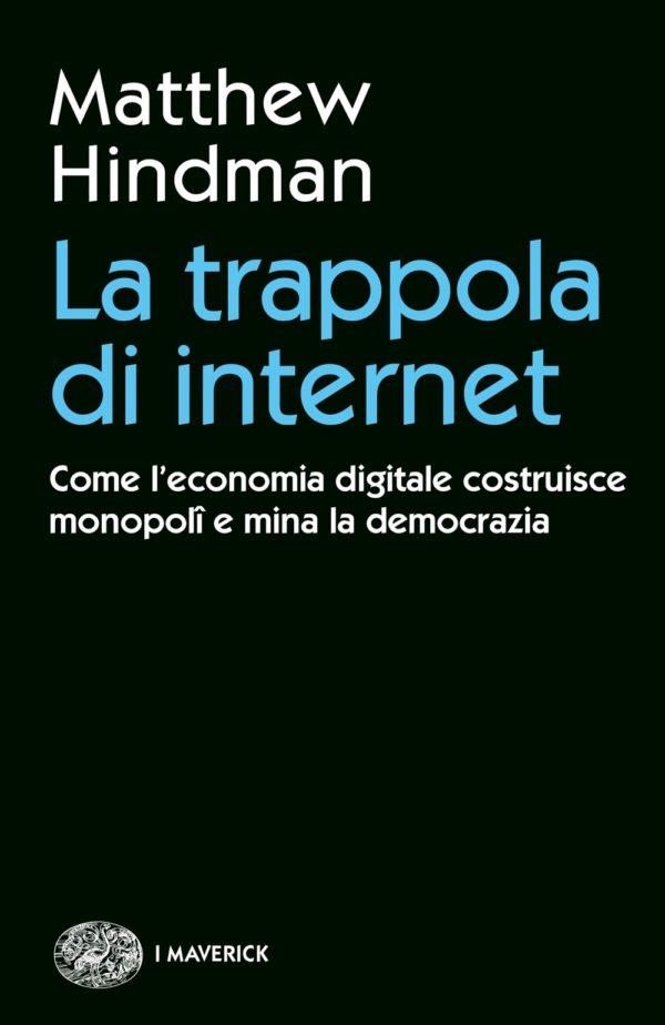 Matthew Hindman, La trappola di Internet