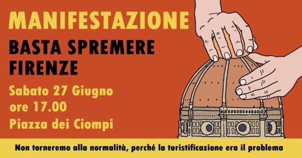 Basta Spremere Firenze, Basta Turistificazione: sabato 27 giugno in piazza dei Ciompi