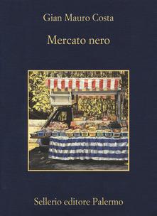 Il Mercato nero di Gian Mauro Costa