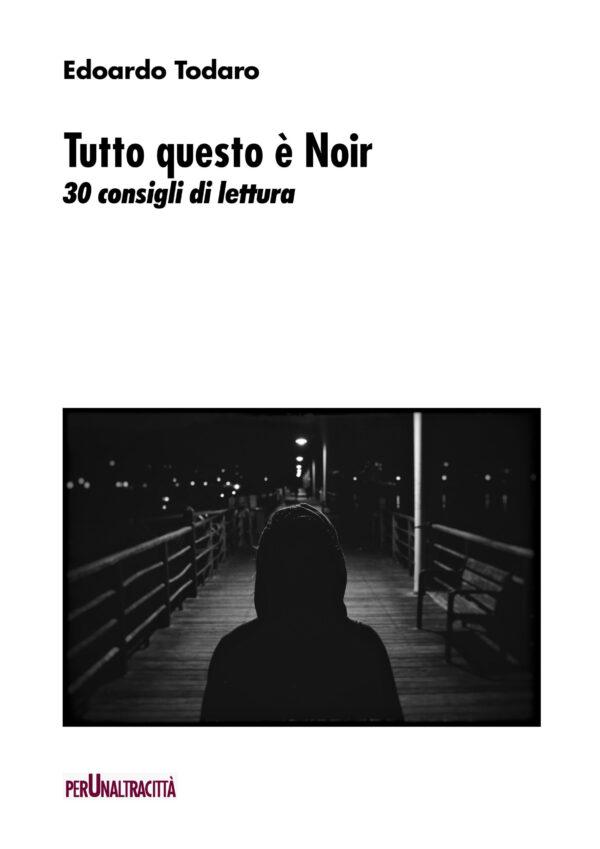 Tutto questo è Noir: esce il quarto ebook del laboratorio perUnaltracittà